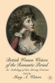 British Women Writers of the Romantic Period - An Anthology of their Literary Criticism ebook by