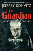 The Guardian ebook by Jeffrey Konvitz