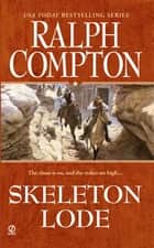 Ralph Compton Skeleton Lode ebook by Ralph Compton