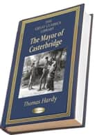 The Mayor of Casterbridge - (THE GREAT CLASSICS LIBRARY) ebook by Thomas Hardy