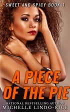 A Piece of the Pie ebook by Michelle Lindo-Rice