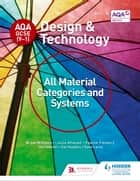 AQA GCSE (9-1) Design and Technology: All Material Categories and Systems ebook by Bryan Williams, Louise Attwood, Pauline Treuherz