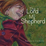 The Lord Is My Shepherd ebook by Amy Skierski