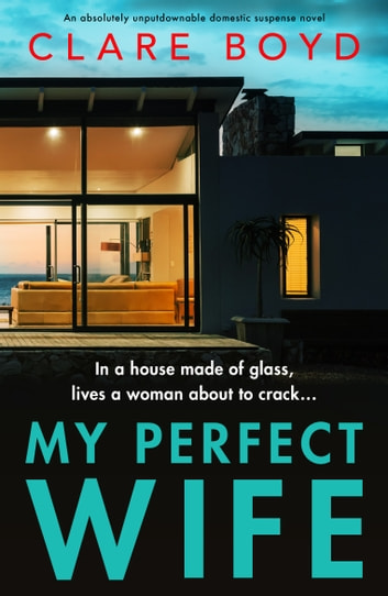 My Perfect Wife - An absolutely unputdownable domestic suspense novel ebook by Clare Boyd