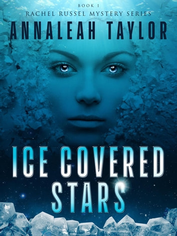 Ice Covered Stars - Rachel Russel Mystery Series, #1 ebook by Annaleah Taylor