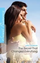 The Secret That Changed Everything ebook by Lucy Gordon