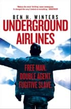 Underground Airlines eBook by Ben H. Winters