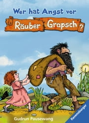 Wer hat Angst vor Räuber Grapsch? (Band 1) ebook by Gudrun Pausewang