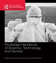 Routledge Handbook of Science, Technology, and Society ebook by Daniel Lee Kleinman,Kelly Moore