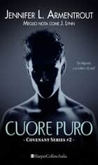 Cuore puro ebook by Jennifer L. Armentrout