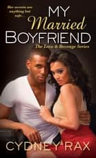 My Married Boyfriend ebook by Cydney Rax