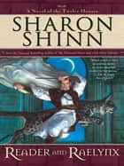 Reader and Raelynx ebook by Sharon Shinn