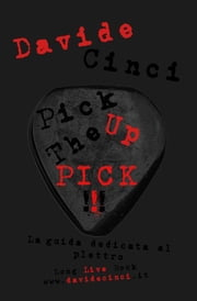 Pick Up The Pick ebook by Davide Cinci