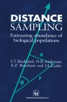 Distance Sampling ebook by S. T. Buckland,D. R. Anderson,K. P. Burnham,J. L. Laake