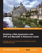 Building a Web Application with PHP and MariaDB: A Reference Guide ebook by Sai Srinivas Sriparasa