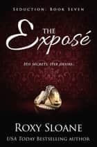 The Exposé ebook by Roxy Sloane