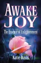 Awake Joy ebook by Katie Davis
