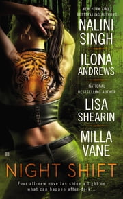 Night Shift ebook by Nalini Singh,Ilona Andrews,Lisa Shearin,Milla Vane