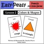 French Lesson 2: Colors & Shapes ebook by Charles Pierre