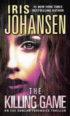 The Killing Game - A Novel ebook by Iris Johansen