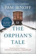 The Orphan's Tale - A Novel ebook by Pam Jenoff