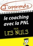 J'apprends le coaching avec la PNL pour les Nuls eBook by Monique RICHTER, Kate BURTON