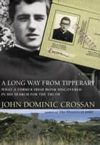 A Long Way from Tipperary ebook by John Dominic Crossan