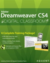 Dreamweaver CS4 Digital Classroom ebook by Jeremy Osborn,AGI Creative Team