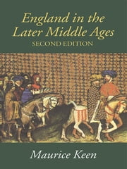 England in the Later Middle Ages ebook by M.H. Keen