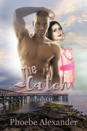 The Catch ebook by Phoebe Alexander
