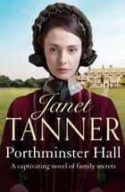 Porthminster Hall - A captivating novel of family secrets ebook by Janet Tanner