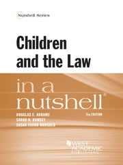 Children and the Law in a Nutshell, 5th Edition ebook by Douglas Abrams,Sarah Ramsey,Susan Mangold