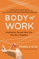Body of Work ebook by Pamela Slim