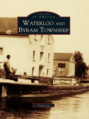 Waterloo and Byram Township ebook by Cindy Lee