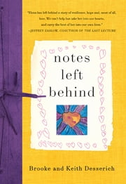 Notes Left Behind ebook by Brooke Desserich, Keith Desserich