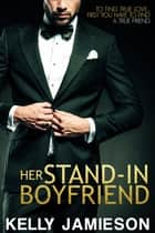 Her Stand-In Boyfriend ebook by Kelly Jamieson