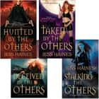 Jess Haines Bundle: Hunted By The Others, Taken By The Others, Deceived By The Others, Stalking The Others ebook by Jess Haines