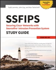 SSFIPS Securing Cisco Networks with Sourcefire Intrusion Prevention System Study Guide - Exam 500-285 ebook by Todd Lammle,John Gay,Alex Tatistcheff