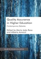 Quality Assurance in Higher Education ebook by Maria João Rosa,A. Amaral