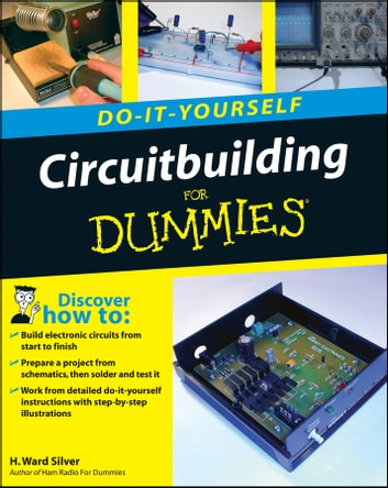 Circuitbuilding Do-It-Yourself For Dummies ebook by H. Ward Silver