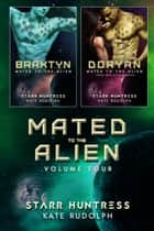 Mated to the Alien Volume Four ebook by Kate Rudolph, Starr Huntress