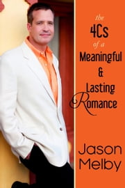 The 4Cs of a Meaningful and Lasting Romance ebook by Jason Melby