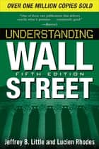 Understanding Wall Street, Fifth Edition ebook by Jeffrey Little