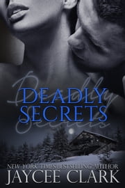Deadly Secrets ebook by Jaycee Clark