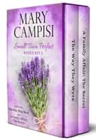 Small Town Perfect Boxed Set 2 ebook by Mary Campisi