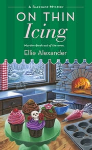 On Thin Icing - A Bakeshop Mystery ebook by Ellie Alexander