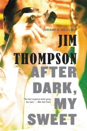 After Dark, My Sweet ebook by Jim Thompson,Chelsea Cain