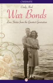 War Bonds - Love Stories from the Greatest Generation ebook by Cindy Hval