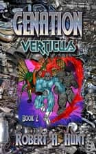 Genation: Verticus ebook by Robert A. Hunt