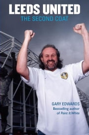 Leeds United - The Second Coat ebook by Gary Edwards